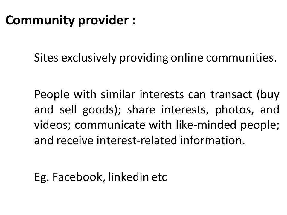 Community provider : Sites exclusively providing online communities.