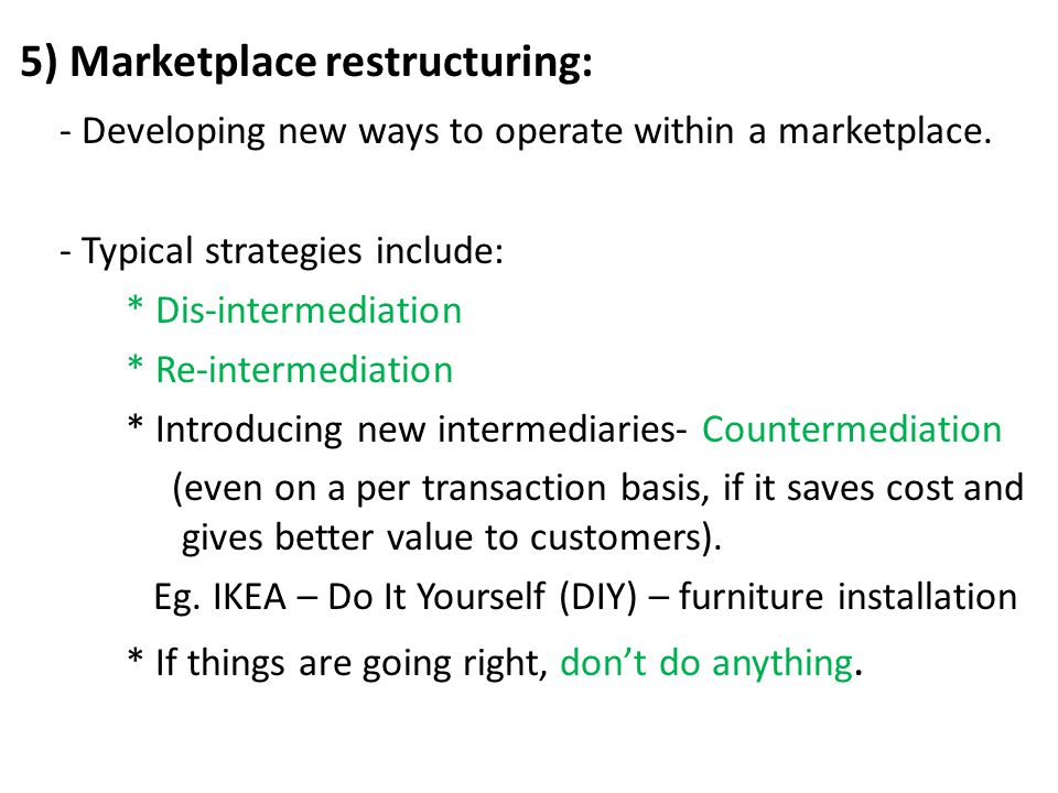 5) Marketplace restructuring: