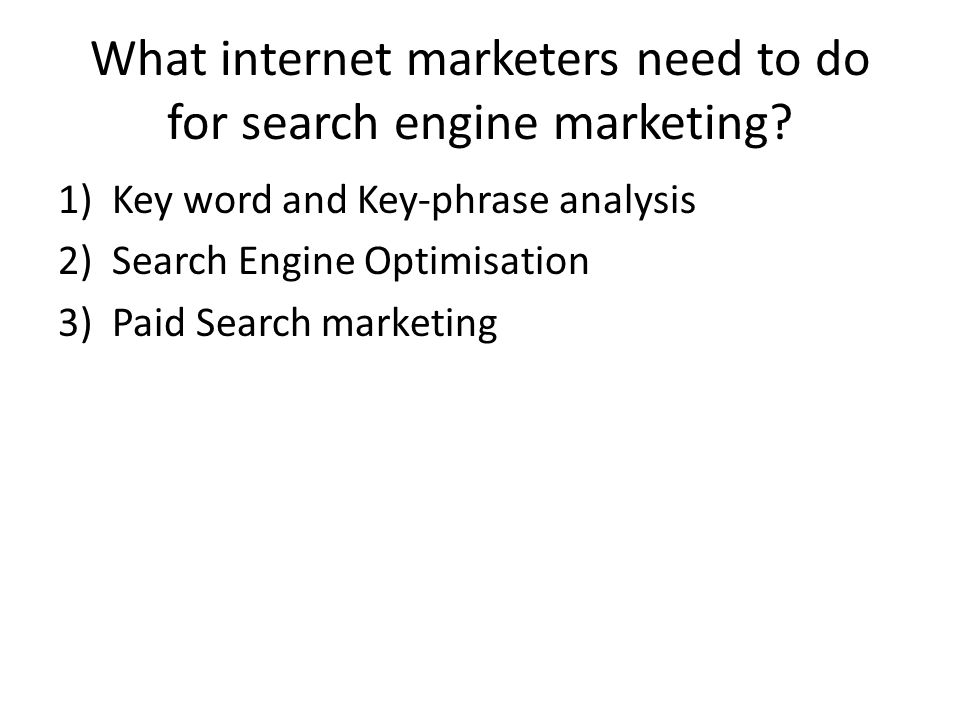 What internet marketers need to do for search engine marketing