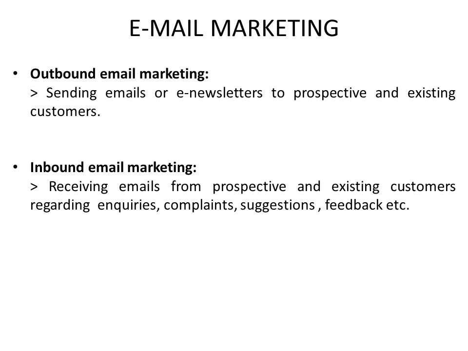 E-MAIL MARKETING Outbound email marketing: