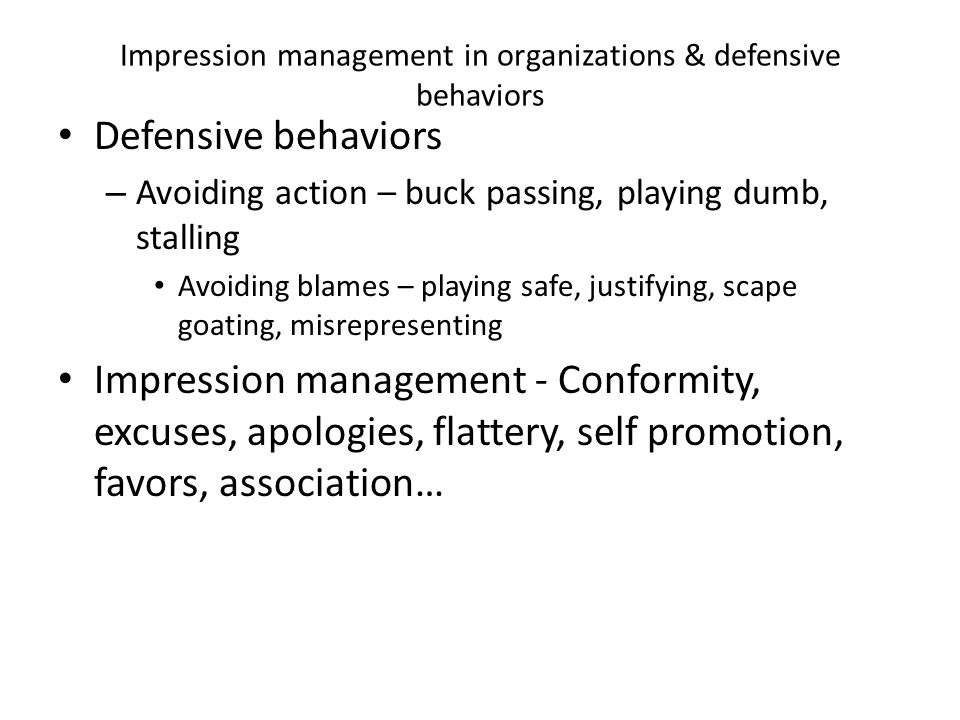 Impression management in organizations & defensive behaviors