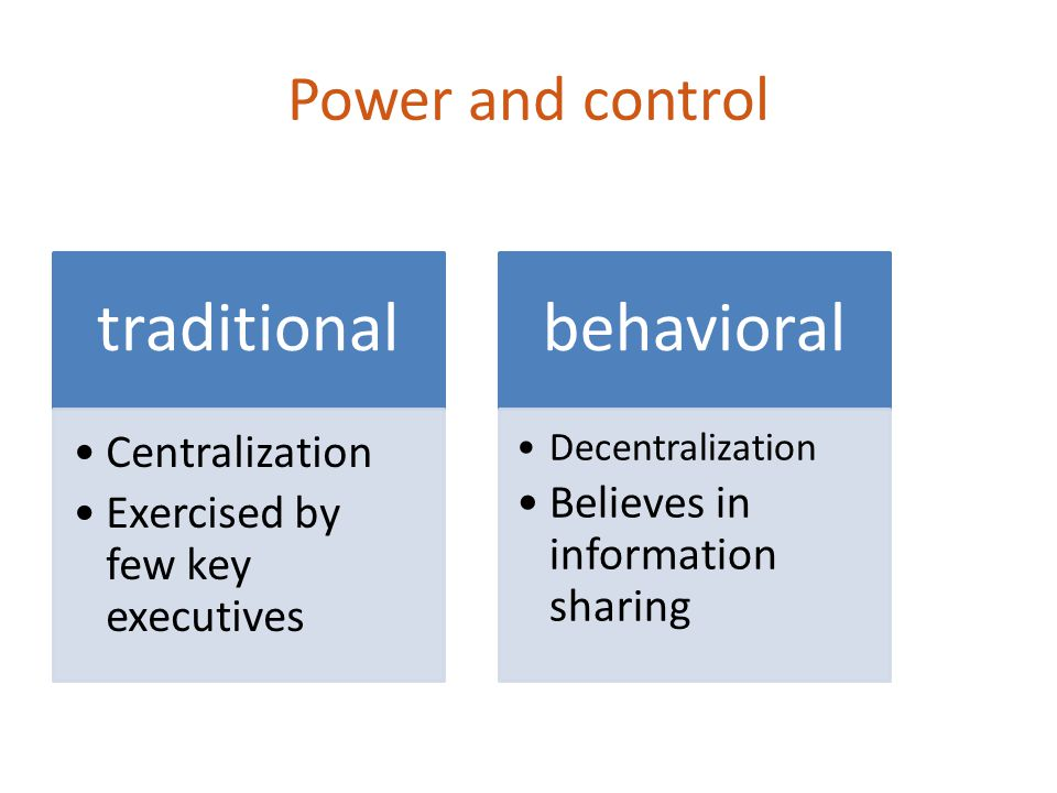 Power and control Centralization Exercised by few key executives