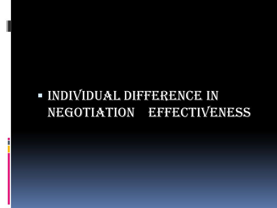 Individual Difference in Negotiation Effectiveness