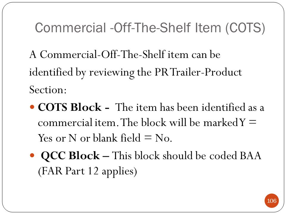 Commercial -Off-The-Shelf Item (COTS)