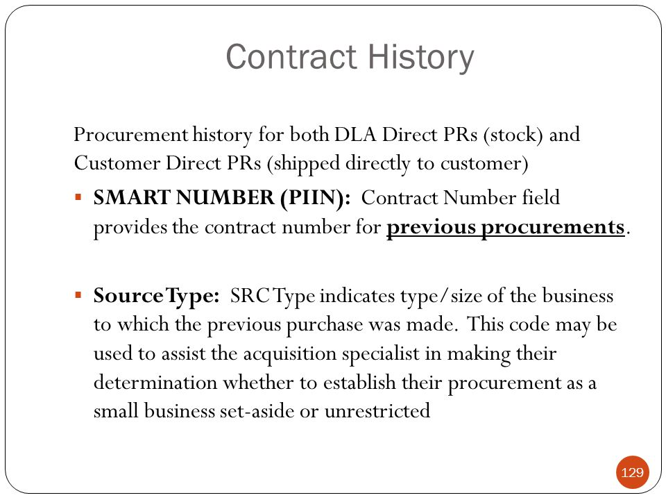 Contract History Procurement history for both DLA Direct PRs (stock) and Customer Direct PRs (shipped directly to customer)