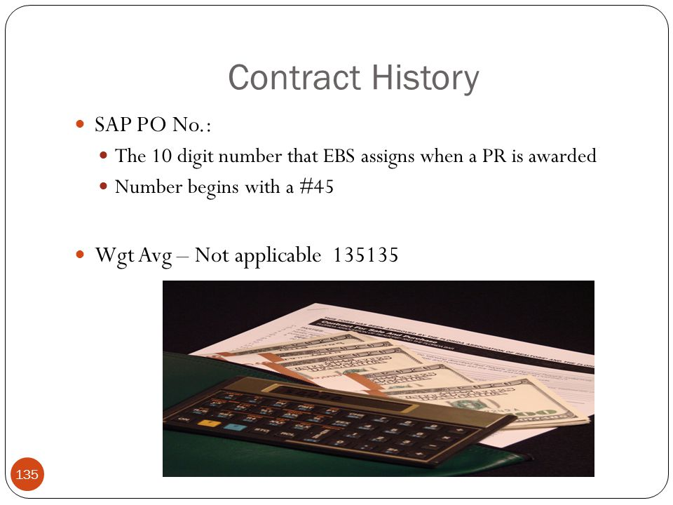 Contract History SAP PO No.: Wgt Avg – Not applicable 135135