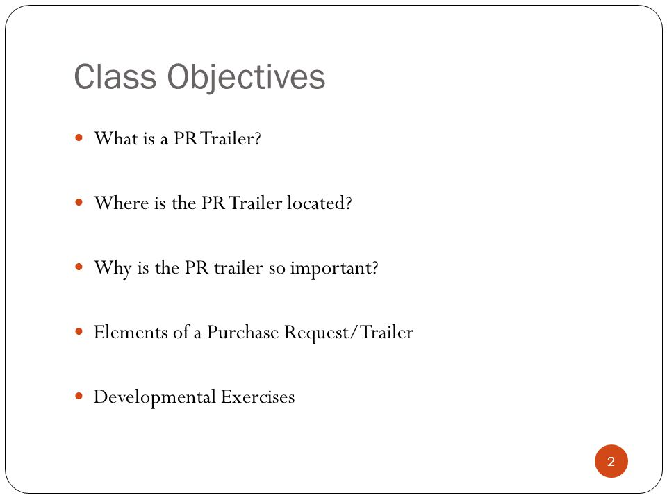 Class Objectives What is a PR Trailer