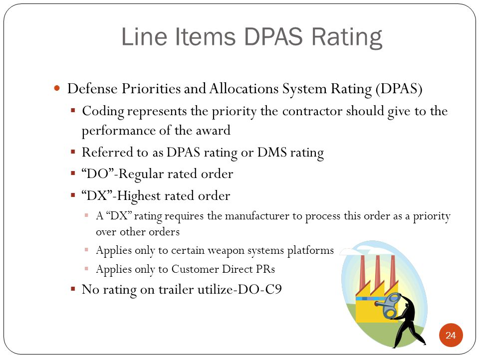Line Items DPAS Rating Defense Priorities and Allocations System Rating (DPAS)