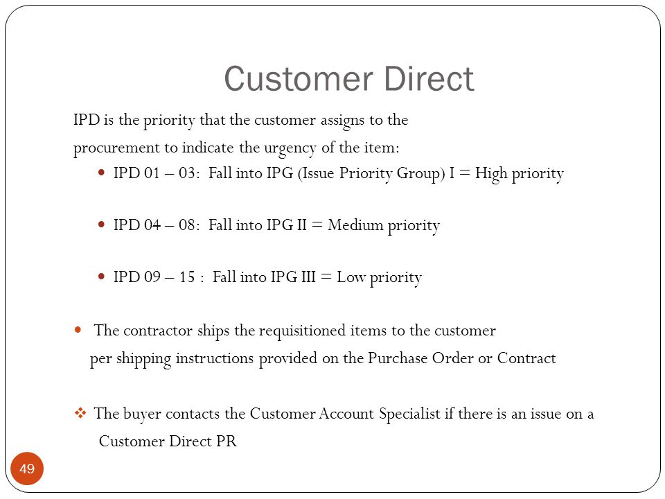 Customer Direct IPD is the priority that the customer assigns to the