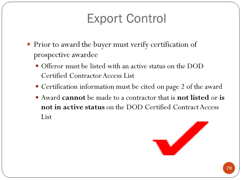 Export Control Prior to award the buyer must verify certification of prospective awardee.