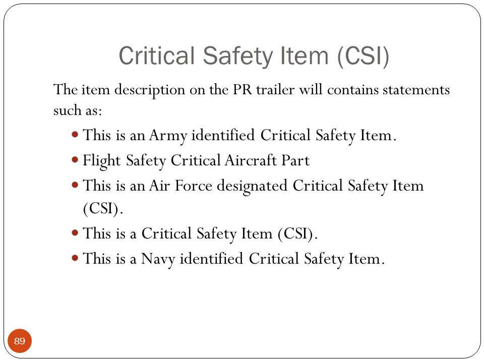 Critical Safety Item (CSI)