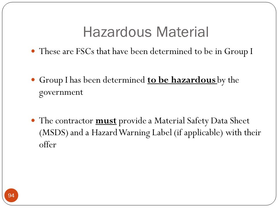 Hazardous Material These are FSCs that have been determined to be in Group I. Group I has been determined to be hazardous by the government.