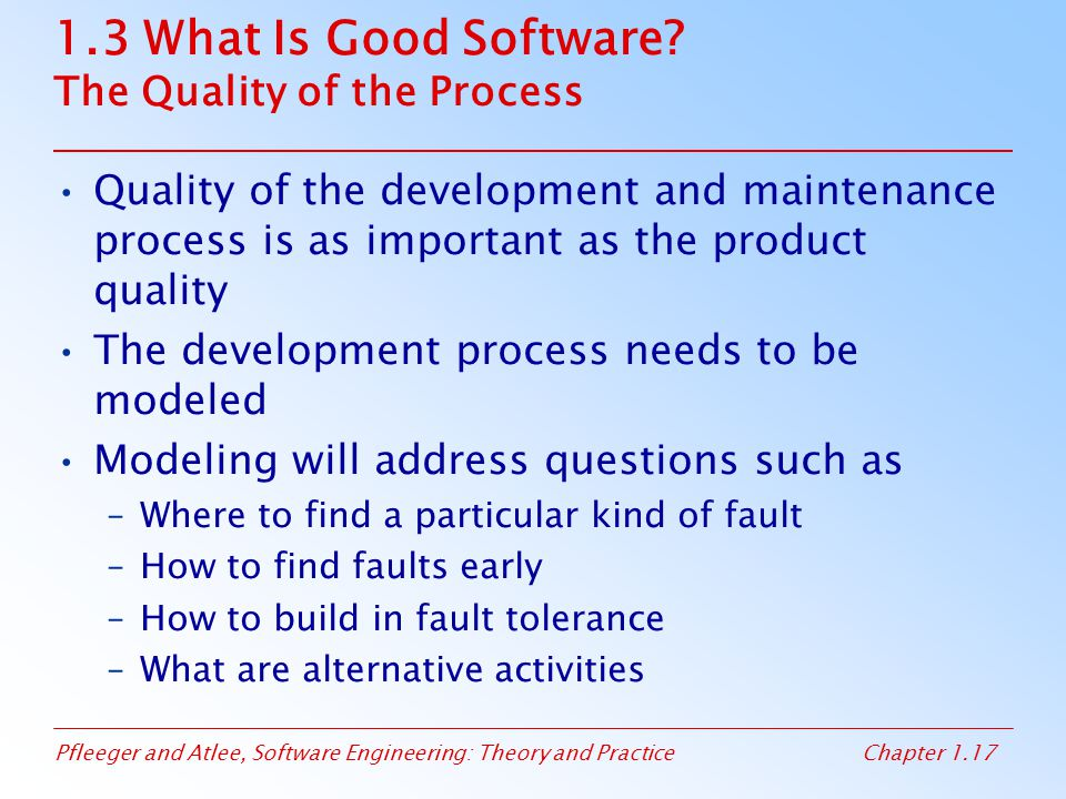 1.3 What Is Good Software The Quality of the Process