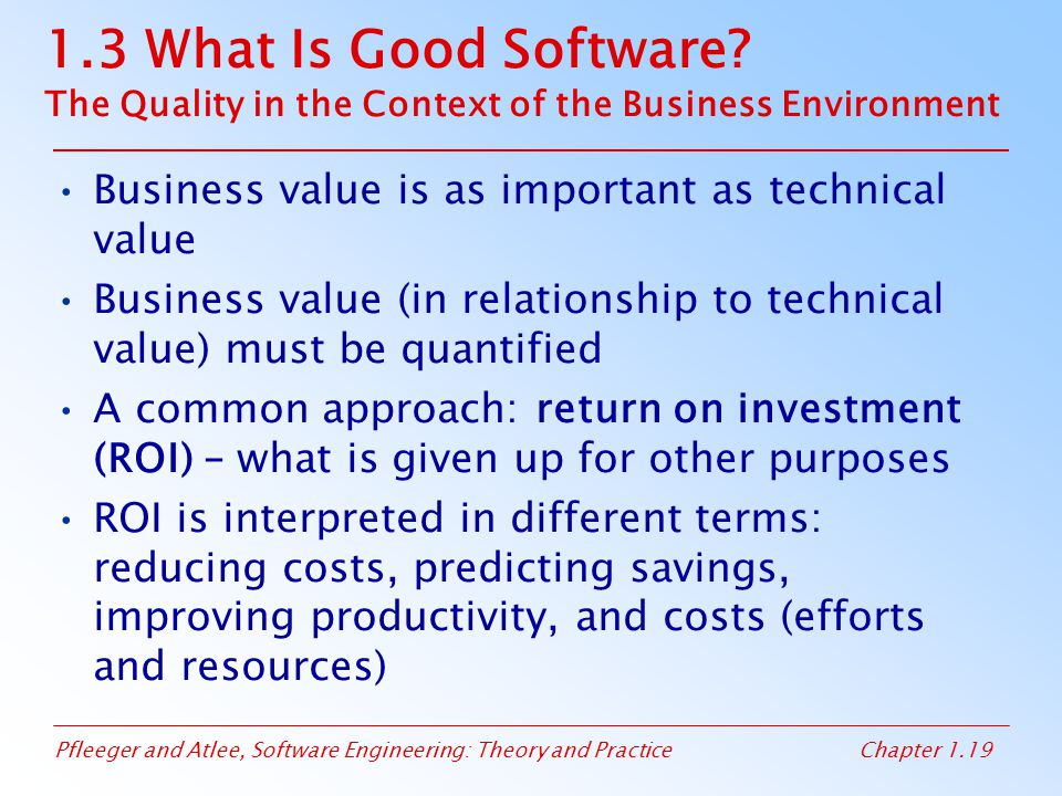 1.3 What Is Good Software The Quality in the Context of the Business Environment