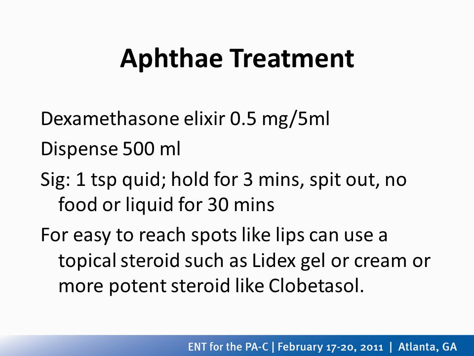 Aphthae Treatment Dexamethasone elixir 0.5 mg/5ml Dispense 500 ml