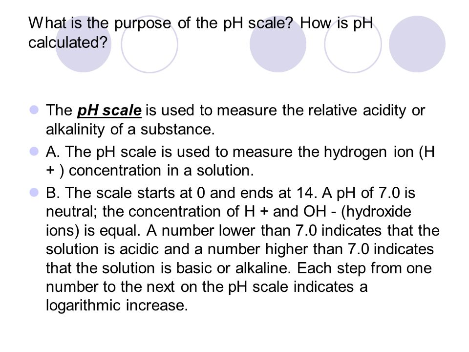 What is the purpose of the pH scale How is pH calculated