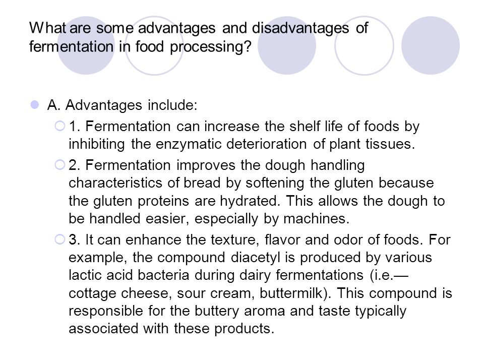 What are some advantages and disadvantages of fermentation in food processing