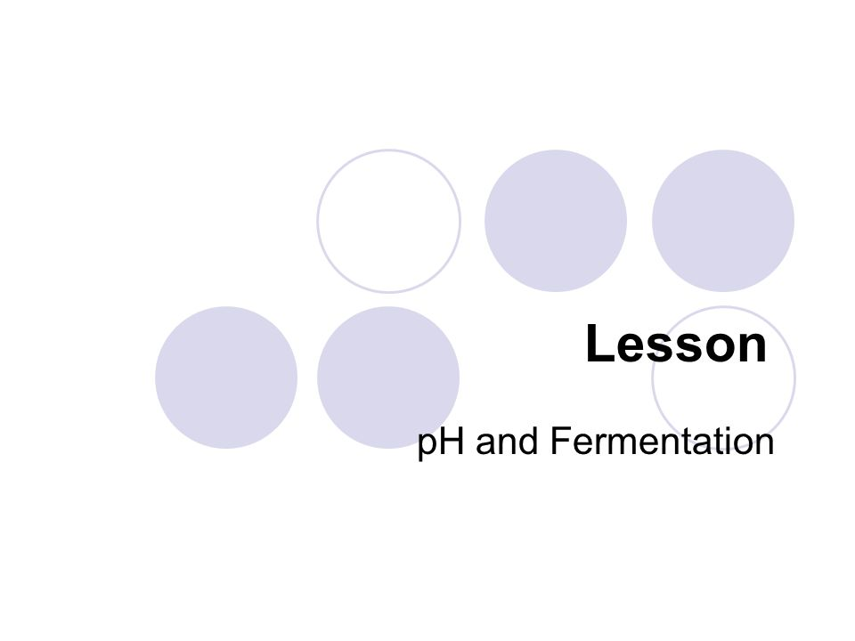 Lesson pH and Fermentation