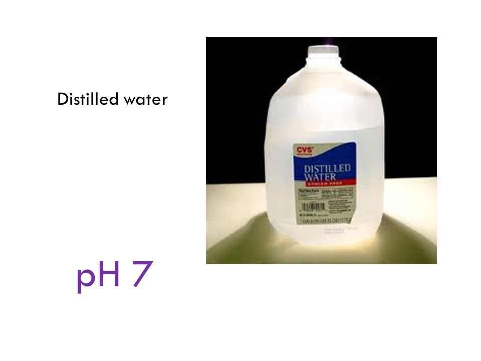 Distilled water pH 7