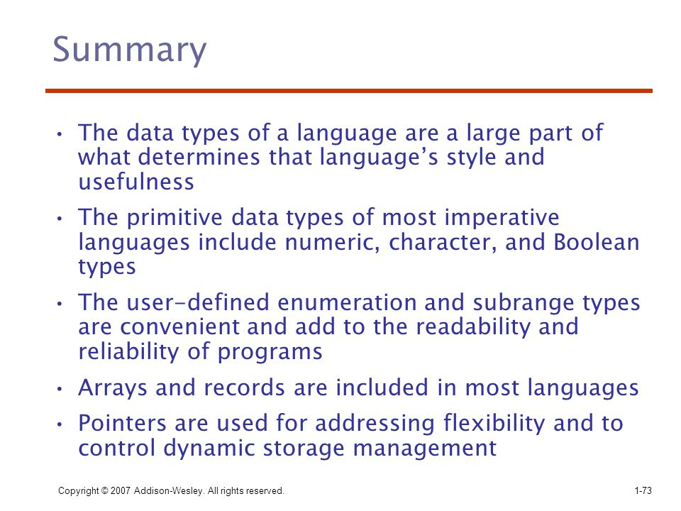 Summary The data types of a language are a large part of what determines that language's style and usefulness.