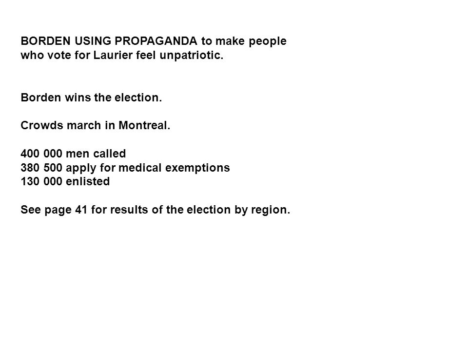 BORDEN USING PROPAGANDA to make people who vote for Laurier feel unpatriotic.