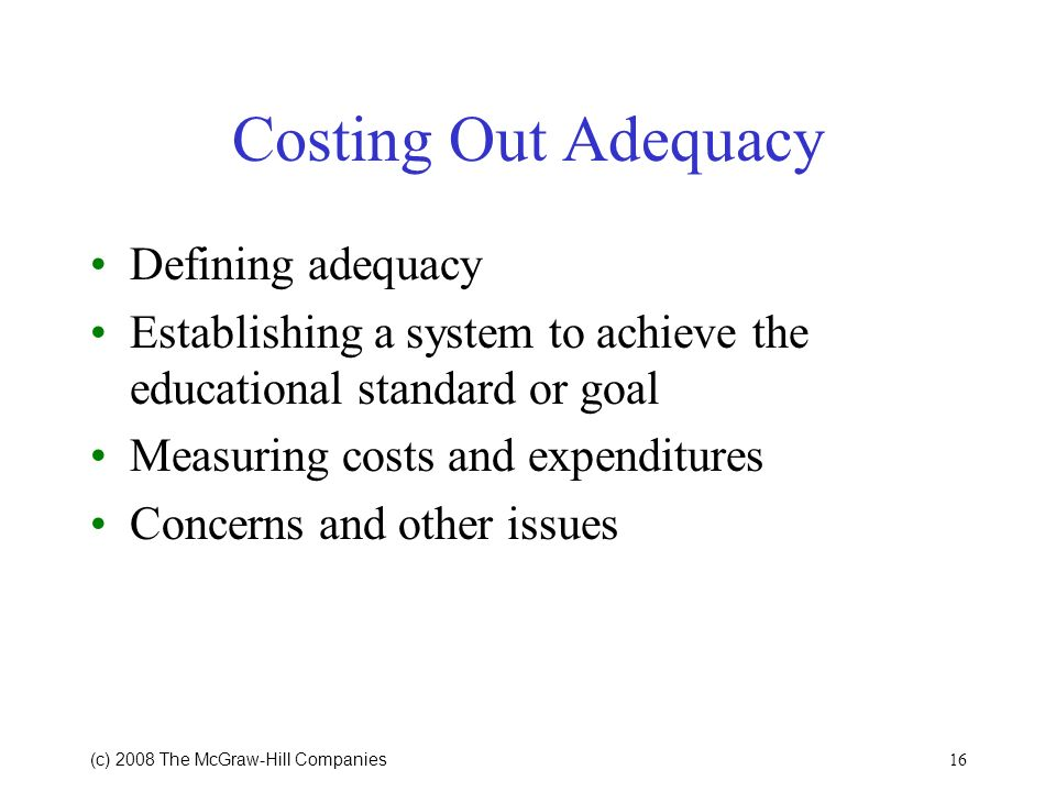 Costing Out Adequacy Defining adequacy