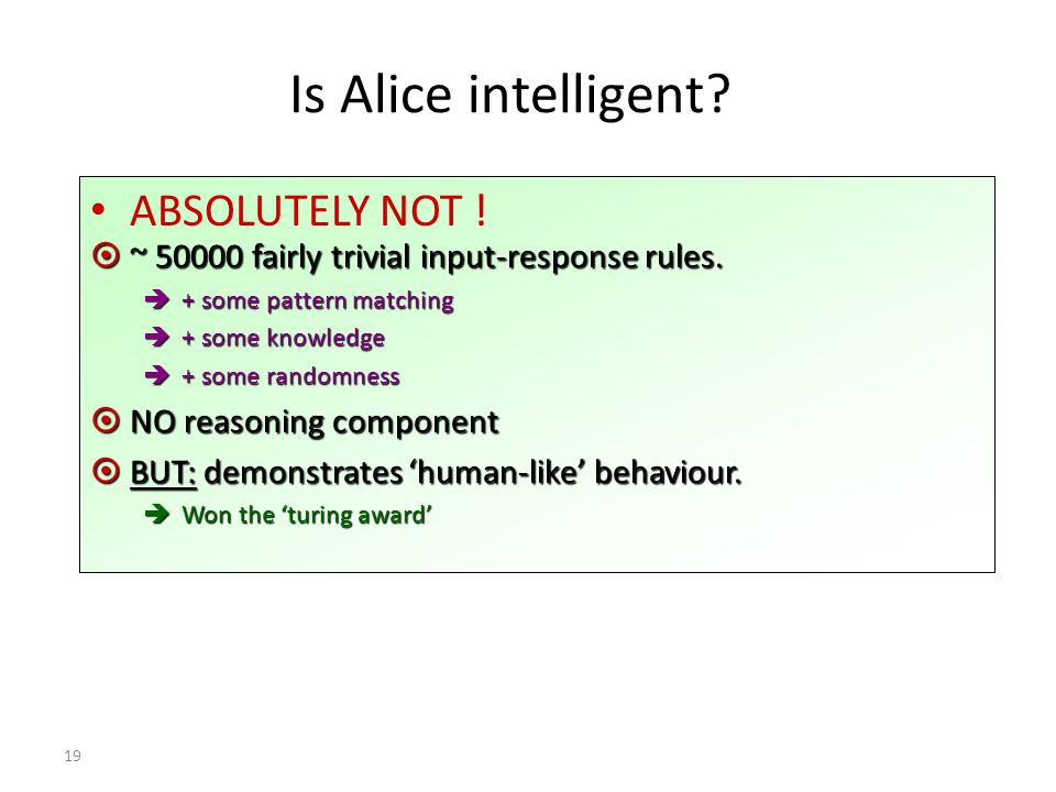 Is Alice intelligent ABSOLUTELY NOT !