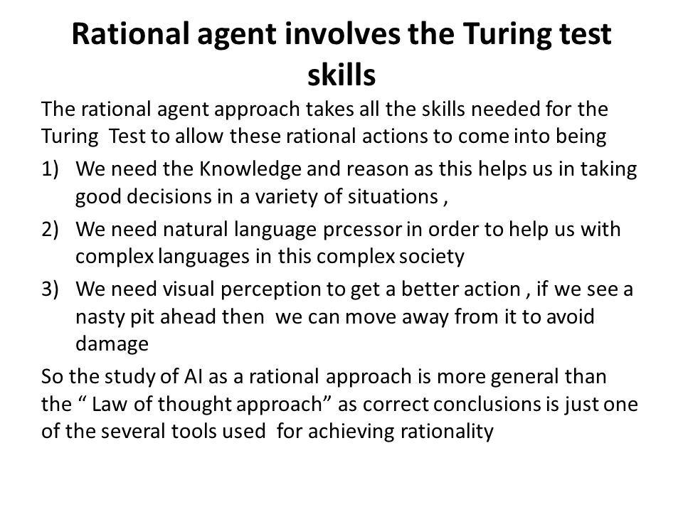 Rational agent involves the Turing test skills