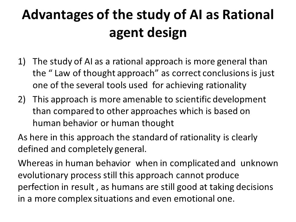 Advantages of the study of AI as Rational agent design