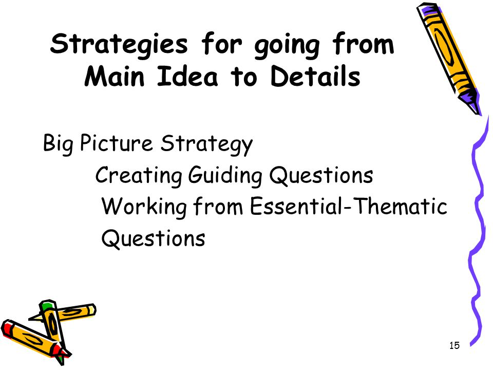 Strategies for going from Main Idea to Details