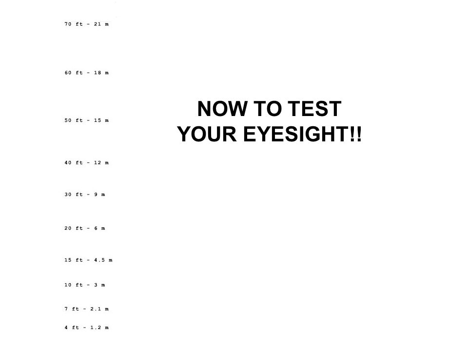 NOW TO TEST YOUR EYESIGHT!!