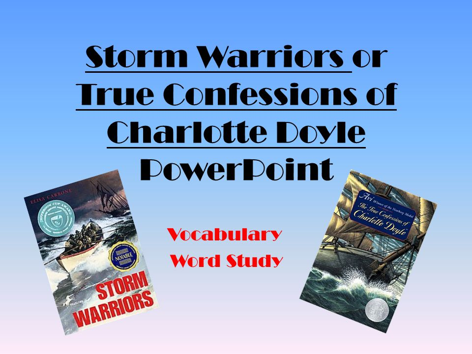 Storm Warriors or True Confessions of Charlotte Doyle PowerPoint