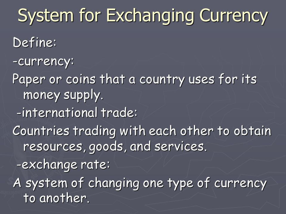 System for Exchanging Currency