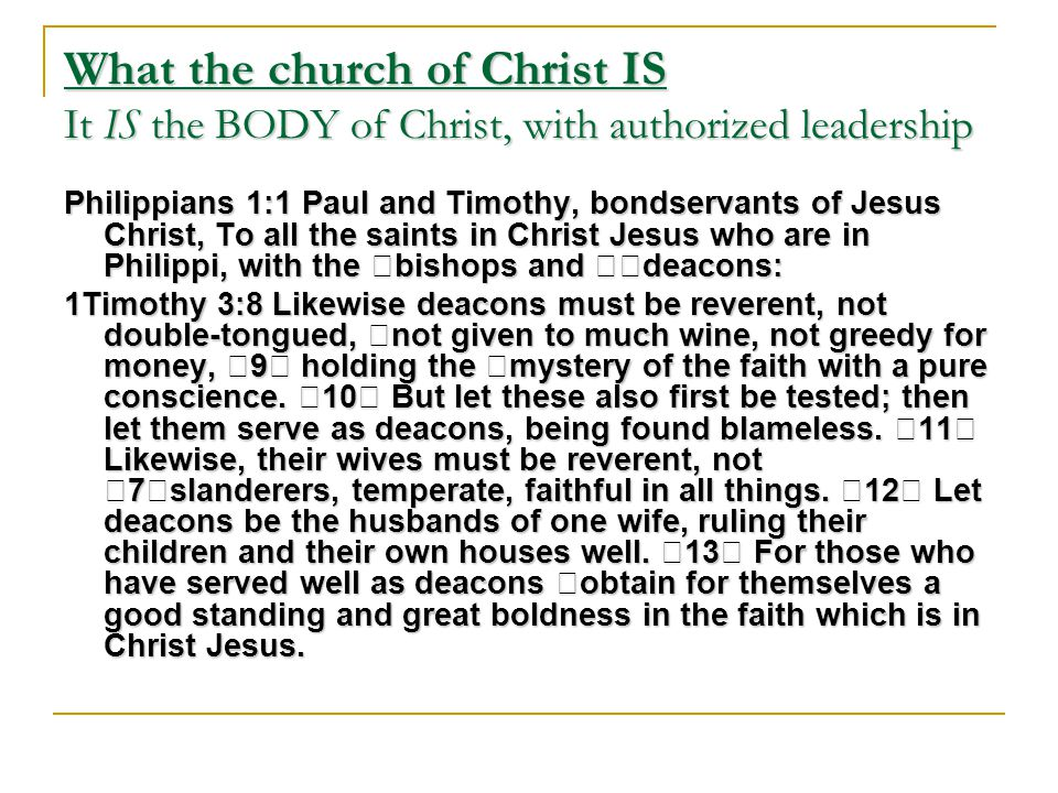 What the church of Christ IS It IS the BODY of Christ, with authorized leadership