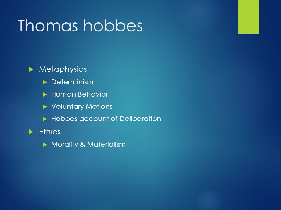 Thomas hobbes Metaphysics Ethics Determinism Human Behavior