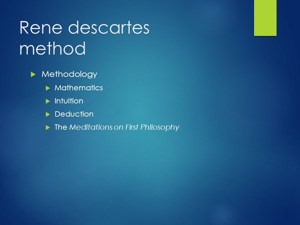 Rene descartes method Methodology Mathematics Intuition Deduction