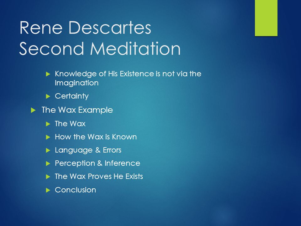 descartes sixth meditation essay example - rene descartes' meditations on first philosophy rene descartes' third meditation from his book meditations on first philosophy, examines descartes' arguments for the existence of god the purpose of this essay will be to explore descartes' reasoning and proofs of god's existence.