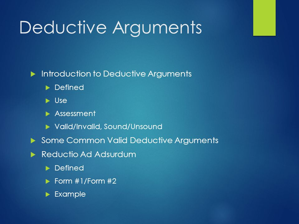 Deductive Arguments Introduction to Deductive Arguments