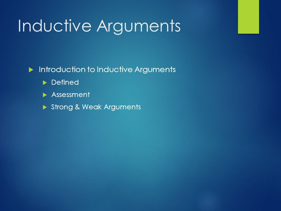 Inductive Arguments Introduction to Inductive Arguments Defined