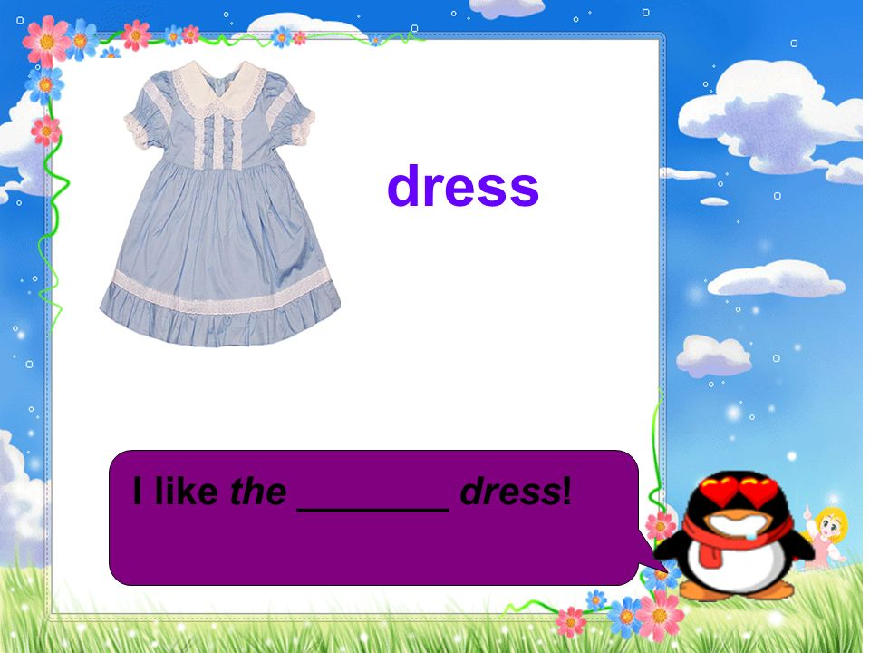 dress I like the _______ dress!