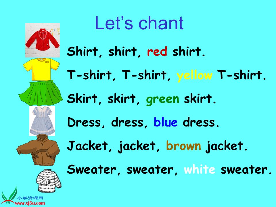 Let's chant Shirt, shirt, red shirt. T-shirt, T-shirt, yellow T-shirt.