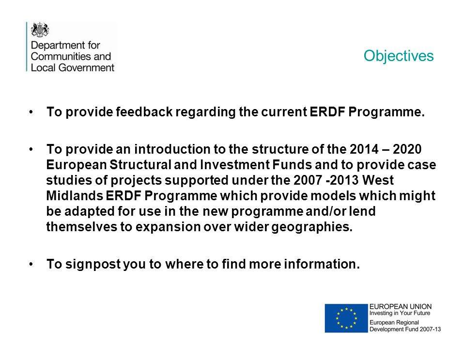 Objectives To provide feedback regarding the current ERDF Programme.