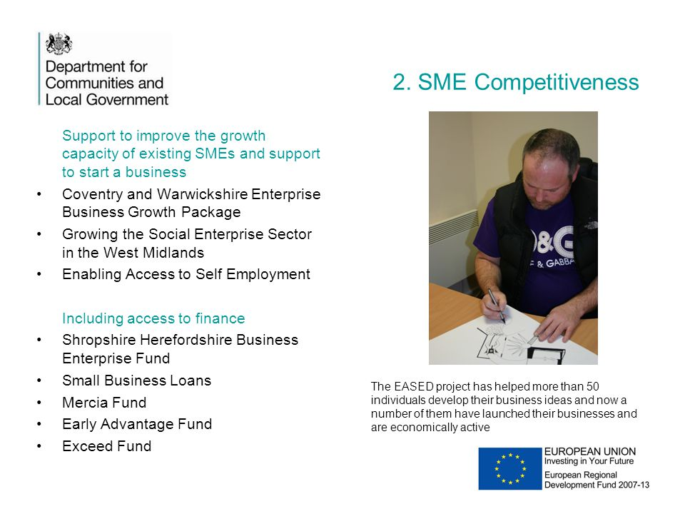 2. SME Competitiveness Support to improve the growth capacity of existing SMEs and support to start a business.