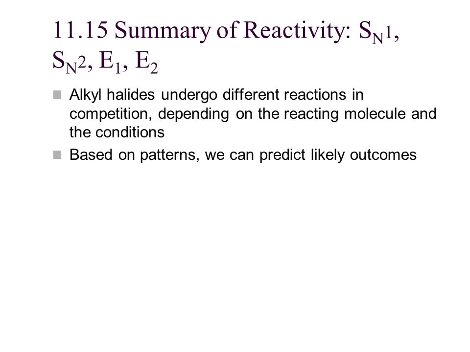 11.15 Summary of Reactivity: SN1, SN2, E1, E2