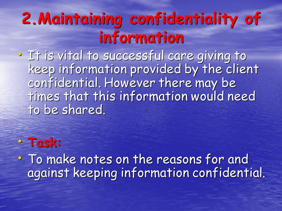 2.Maintaining confidentiality of information