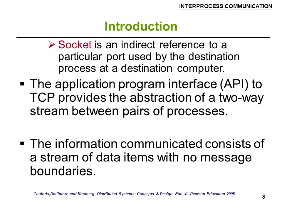 Introduction Socket is an indirect reference to a particular port used by the destination process at a destination computer.
