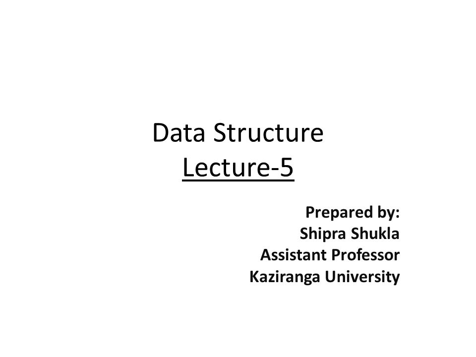 Data Structure Lecture-5