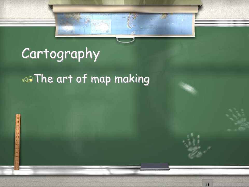 Cartography The art of map making