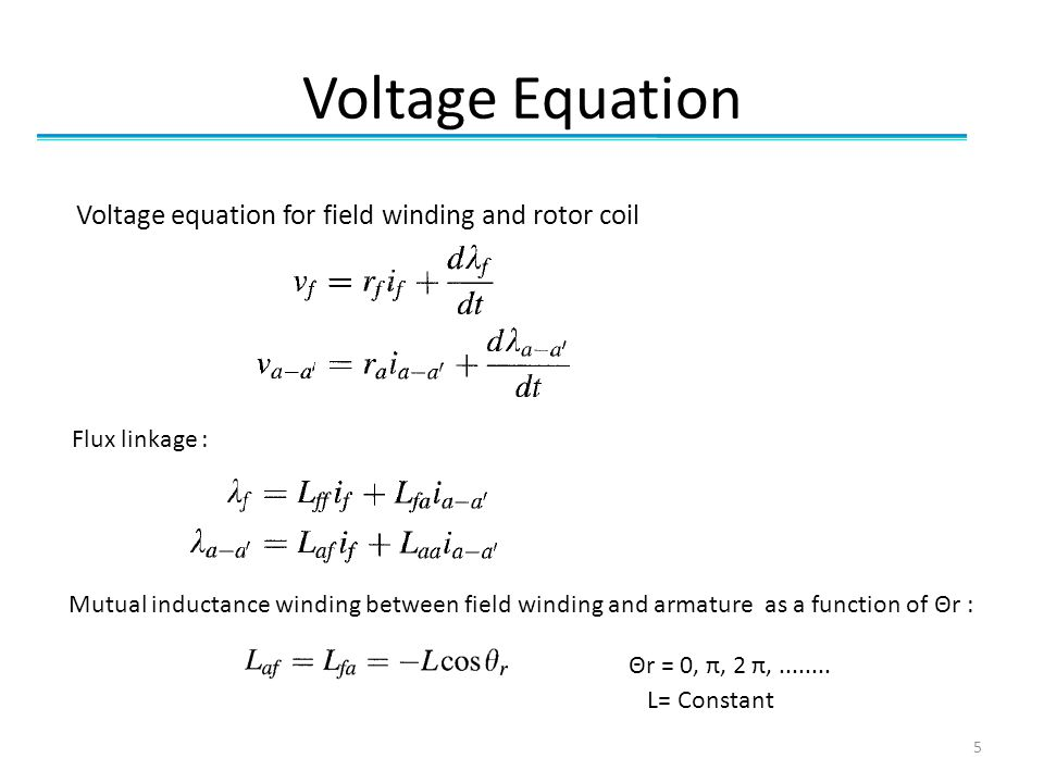 Voltage Equation Voltage equation for field winding and rotor coil
