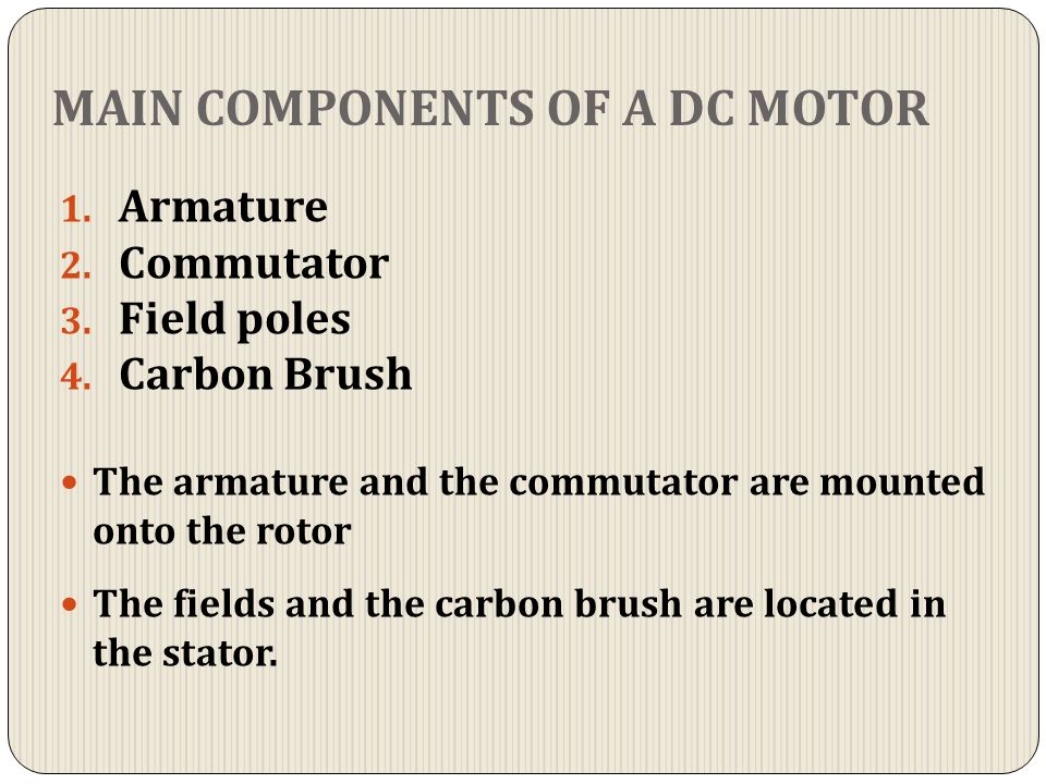 MAIN COMPONENTS OF A DC MOTOR